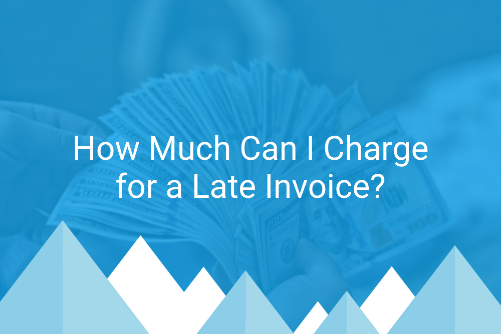 How Much Can I Charge for a Late Invoice?-1