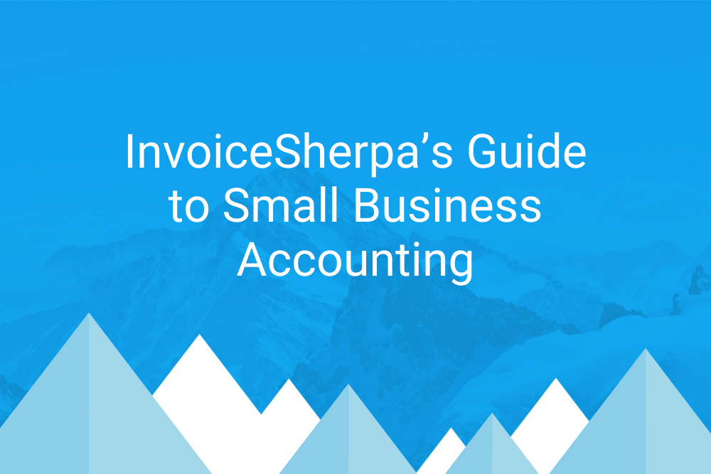 InvoiceSherpa's Guide to Small Business Accounting
