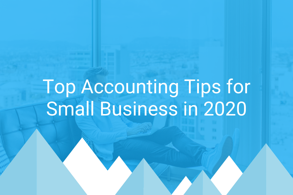 Top Accounting Tips for Small Business in 2020