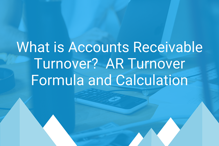 What is Accounts Receivable Turnover?  AR Turnover Formula and Calculation