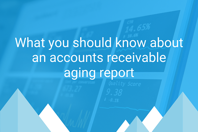 What you should know about an accounts receivable aging report