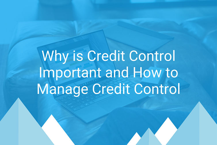 Why is Credit Control Important and How to Manage Credit Control